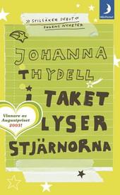 I taket lyser stjärnorna, bok av Johanna Thydell